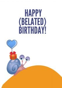 Belated Birthday Snail