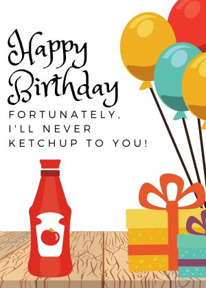 ketchup to your birthday ecard